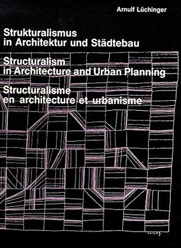 Structuralism in Architecture and Urban Planning /: Arnulf Lüchinger