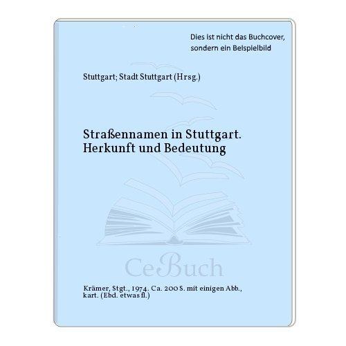 9783782813105: Strassennamen in Stuttgart: Herkunft und Bedeutung (Stuttgarter Beiträge)