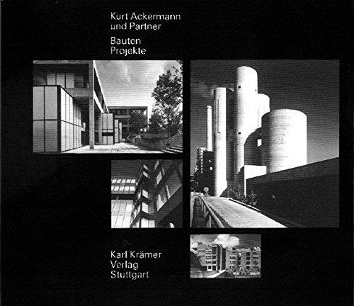 Kurt Ackermann Und Partner: Bauten, Projekte (: Architekturburo Kurt Ackermann;