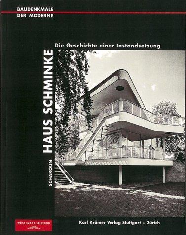 9783782815147: Scharoun. Haus Schminke. Die Geschichte einer Instandsetzung.