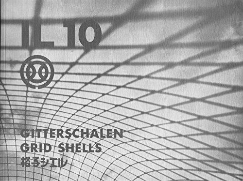 IL 10 Gitterschalen / Grid Shells: Bericht: Frei Otto (Autor),