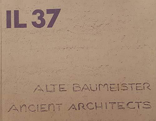 IL 37, Alte Baumeister; IL 37, Ancient: Frei Otto (Autor)