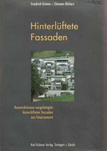 Hinterlüftete Fassaden. Konstruktionen vorgehängter hinterlüfteter Fassaden aus: Grimm, Friedrich und