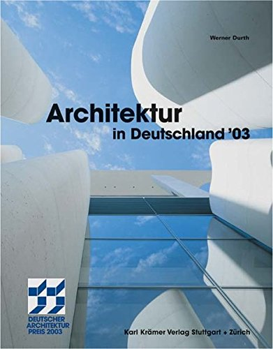 Architektur in Deutschland - Deutscher Architekturpreis 2003: Durth, Werner