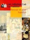 Aus Auffrichtiger Lieb Vor Franckfort. Patriziat im alten Frankfurt.: Bock, Hartmut, Berger, Frank,...