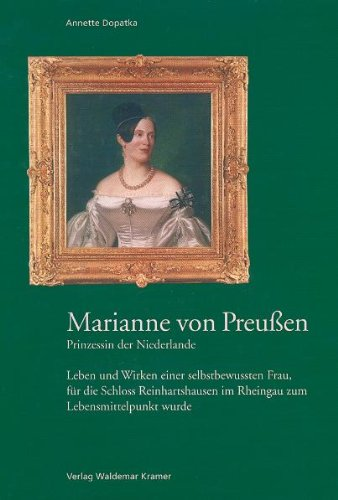 9783782905381: Marianne von Preußen - Prinzessin der Niederlande.