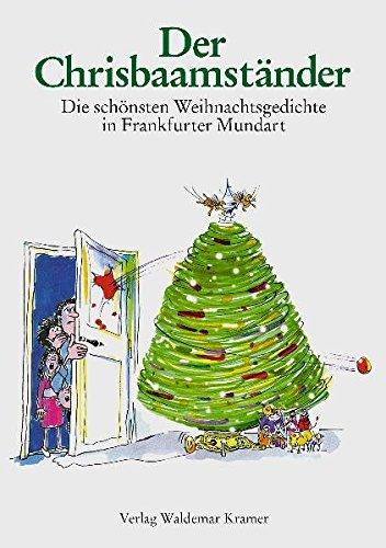 9783782905435: Der Chrisbaamständer: Die schönsten Weihnachtsgedichte in Frankfurter Mundart