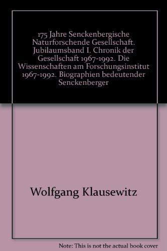 175 Jahre Senckenbergische Naturforschende Gesellschaft. Jubilaumsband I. Chronik der Gesellschaft ...