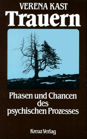 9783783106602: Trauern: Phasen und Chancen des psychischen Prozesses