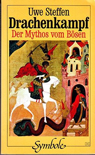9783783107562: Drachenkampf: Der Mythos vom B�sen (Buchreihe Symbole)