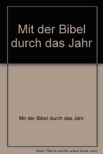 9783783109900: Mit der Bibel durch das Jahr