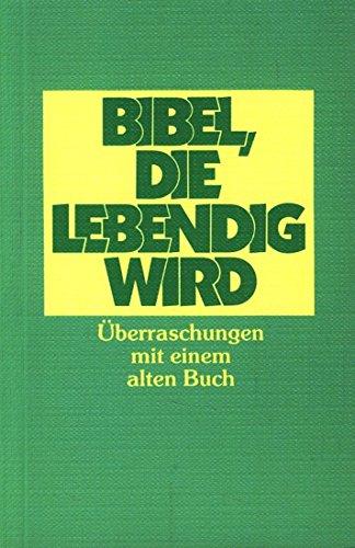 Bibel, die lebendig wird. Überraschungen mit einem: Thiele, Johannes