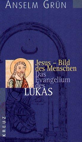 9783783120134: Jesus - Bild des Menschen. Das Evangelium des Lukas.