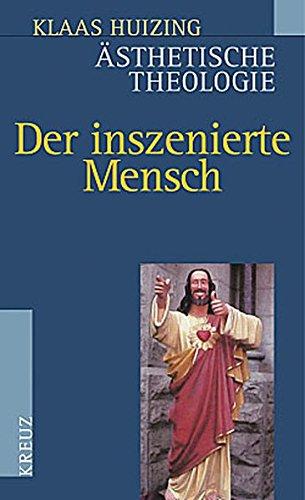 9783783121452: Ästhetische Theologie. Der inszenierte Mensch.