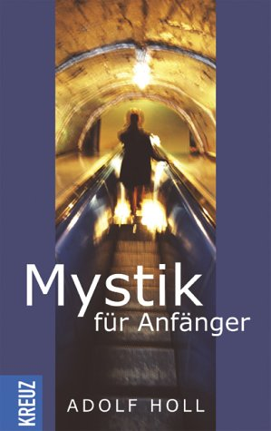 Mystik für Anfänger - Holl, Adolf
