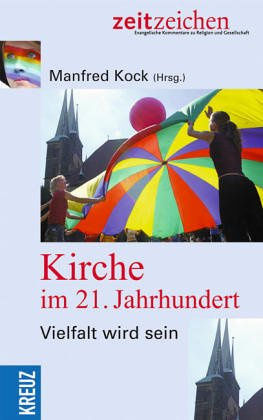 9783783123920: Kirche im 21. Jahrhundert.