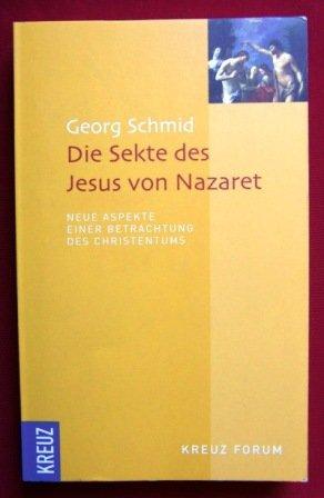 9783783126822: Die Sekte des Jesus von Nazaret. Neue Aspekte einer Betrachtung des Christentums