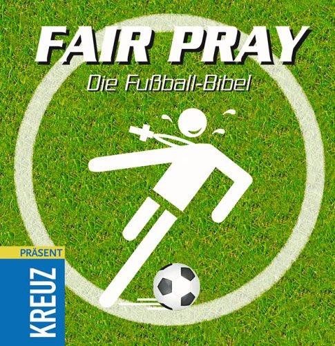 9783783127034: Fair pray Die Fussball-Bibel. Gesamttitel: Kreuz Praesent