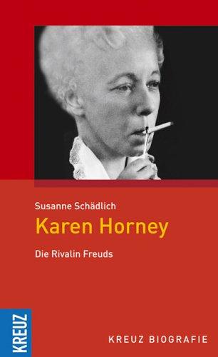 Karen Horney : die Rivalin Freuds. Susanne Schädlich / Kreuz Biografie - Schädlich, Susanne (Verfasser)