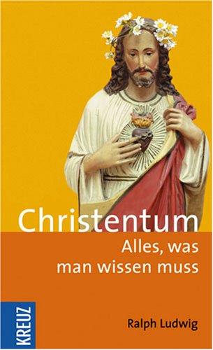 9783783129236: Christentum: Alles, was man wissen muss