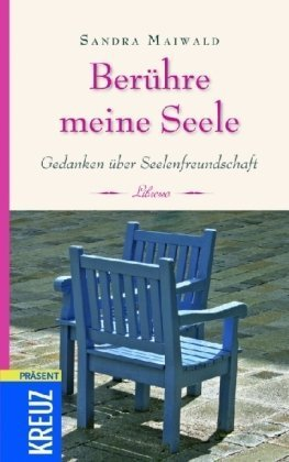 9783783129977: Berühre meine Seele: Gedanken über Seelenfreundschaft