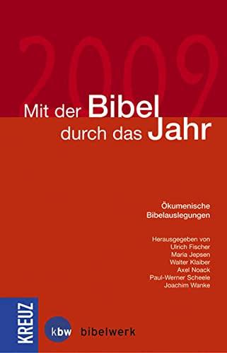 9783783130270: Mit der Bibel durch das Jahr 2009: �kumenische Bibelauslegungen