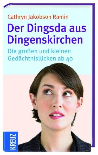 9783783131109: Der Dingsda aus Dingenskirchen: Die großen und kleinen Gedächtnislücken ab 40