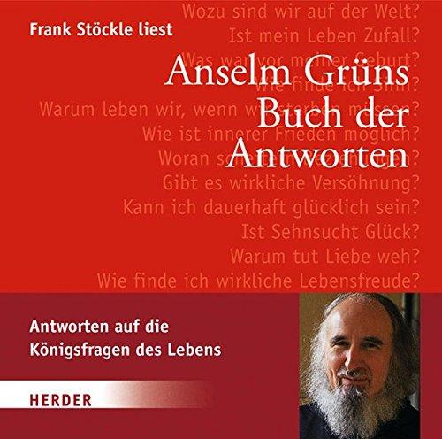 9783783131208: Anselm Grüns Buch der Antworten: Antworten auf die Königsfragen des Lebens