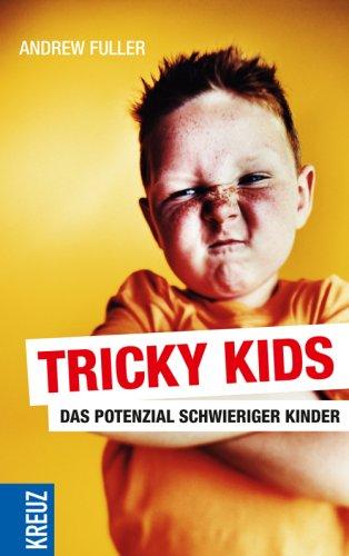 9783783132366: Tricky Kids: Das Potenzial schwieriger Kinder