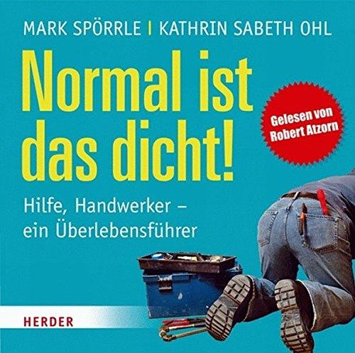 9783783133820: Normal ist das dicht: Hilfe, Handwerker - Ein �berlebensf�hrer