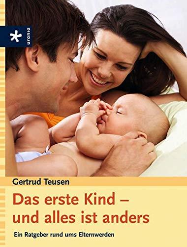 9783783160642: Das erste Kind - und alles ist anders Ein Ratgeber rund ums Elternwerden