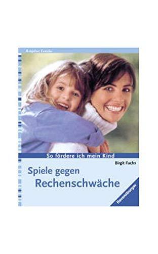 9783783160765: Spiele gegen Rechenschwäche: So fördere ich mein Kind