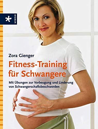 9783783160840: Fitness-Training für Schwangere: Mit Übungen zur Vorbeugung und Linderung von Schwangerschaftsbeschwerden