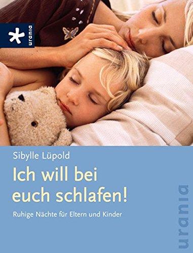 9783783161649: Ich will bei euch schlafen!: Ruhige Nächte für Eltern und Kinder