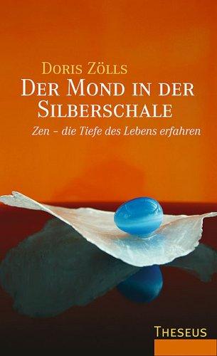 9783783195071: Der Mond in der Silberschale: Zen - die Tiefe des Lebens erfahren