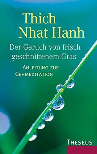 9783783195576: Der Geruch von frisch geschnittenem Gras: Anleitung zur Gehmeditation