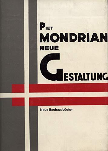 Neue Gestaltung, Neoplastizismus =: Nieuwe beelding (Neue Bauhausbucher) (German Edition) (3783700825) by Mondrian, Piet