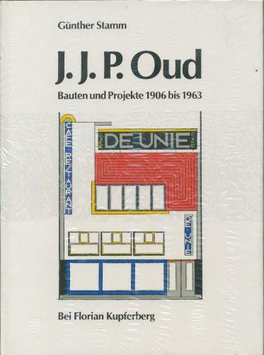 9783783700879: J.J.P. Oud: Bauten und Projekte 1906 bis 1963