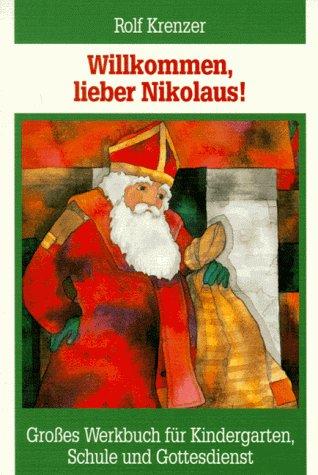 9783784031644: Willkommen, lieber Nikolaus. Großes Werkbuch für Kindergarten, Schule und Gottesdienst.