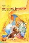 9783784032054: Anna und Jonathan: Geschichten zum Vorlesen