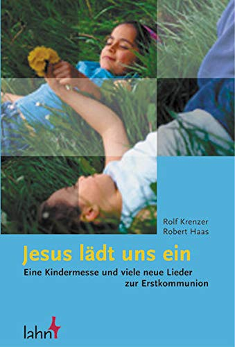 Jesus ladt uns ein: Eine Kindermesse und: Rolf Krenzer, Robert