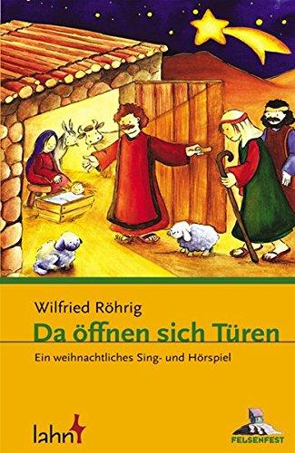 9783784033358: Da �ffnen sich T�ren: Ein weihnachtliches Sing- und H�rspiel