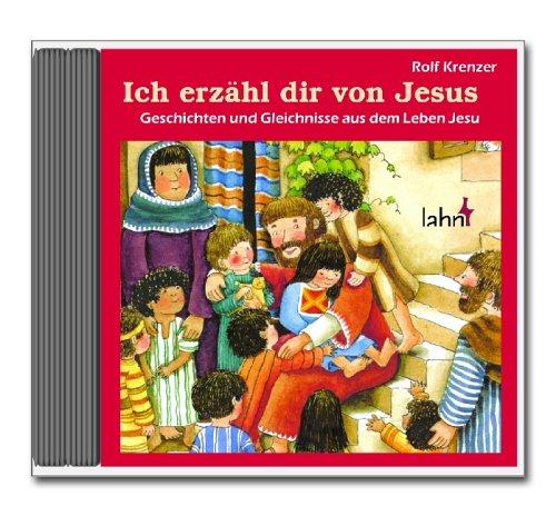 9783784033563: Ich erzähl dir von Jesus. CD Geschichten und Gleichnisse aus dem Leben Jesu