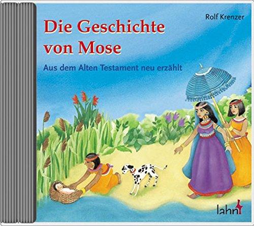 9783784033990: Die Geschichte von Mose: Aus dem Alten Testament neu erzahlt