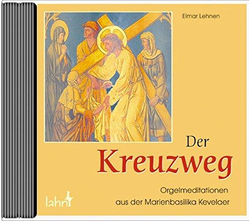 9783784034140: Der Kreuzweg: Orgelmeditationen aus der Marienbasilika Kevelaer