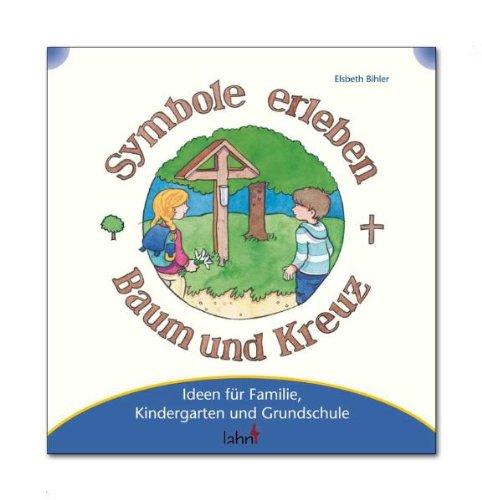 9783784034348: Mit Kindern Symbole erleben - Baum und Kreuz: Ideen für Familie, Kindergarten und Grundschule