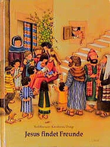 9783784043050: Jesus findet Freunde. Ein Kinderbibelbuch
