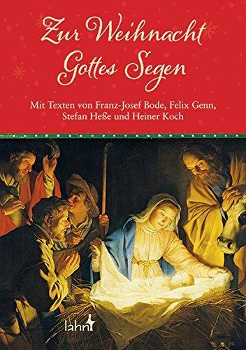 Zur Weihnacht Gottes Segen: Mit Texten von