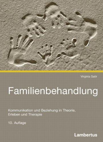9783784101200: Familienbehandlung: Kommunikation und Beziehung in Theorie, Erleben und Therapie