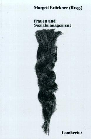 Frauen und Sozialmanagement.: Brückner, Margrit